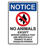 ComplianceSigns Vertical Plastic OSHA NOTICE No Animals Except Sign, 10 X 7 in. with English Text and Symbol, White