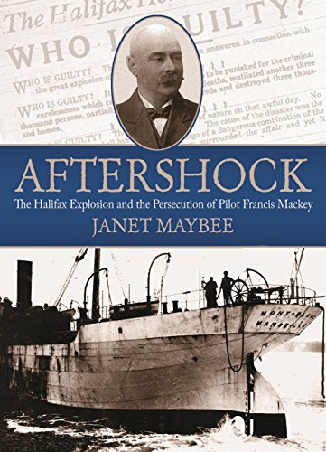 aftershock-the-halifax-explosion-and-the-persecution-of-pilot-francis-mackey