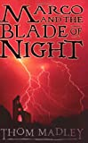 Marco and the Blade of Night by Thom Madley front cover