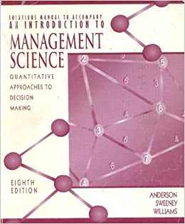 Solutions manual to accompany andersonsweeneywilliams solutions manual to accompany andersonsweeneywilliams introduction to management science quantitative approaches to decision making david r anderson fandeluxe Image collections