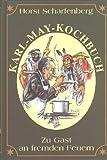 img - for Zu Gast an fremden Feuern: Das Karl-May-Kochbuch (German Edition) book / textbook / text book