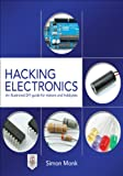 Download Hacking Electronics: An Illustrated DIY Guide for Makers and Hobbyists Doc