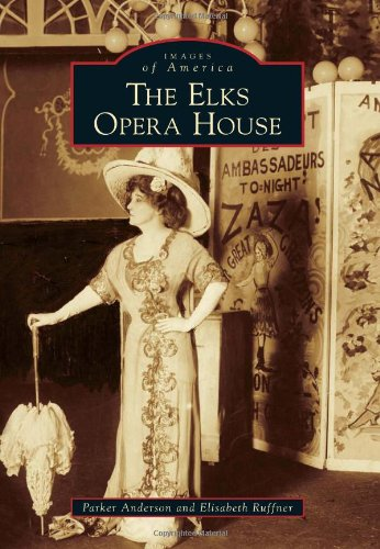 The Elks Opera House (Images of America) pdf epub