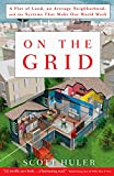 On the Grid: A Plot of Land, an Average Neighborhood, and the Systems That Make Our World Work