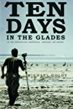 Ten Days in the Glades, Michael Goldy, 0615947638