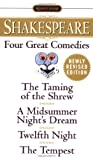 Four Great Comedies: The Taming of the Shrew; A Midsummer Night's Dream; Twelfth Night; The Tempest (Signet Classics), William Shakespeare, 0451527313