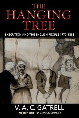 The Hanging Tree: Execution and the English People 1770-1868 by V. A. C. [Vic] Gatrell (1996-11-28) (People Hanging)
