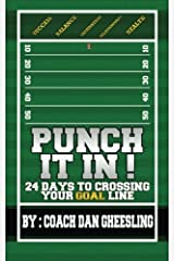 Punch It In: 24 Days To Crossing Your Goal Line Paperback