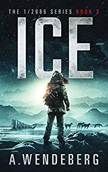 Ice (1/2986 Book 3) by [Wendeberg, Annelie]