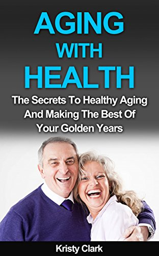 51ZKqfsdivL - Aging With Health: The Secrets To Healthy Aging And Making The Best Of Your Golden Years. (Aging Book Series 1)