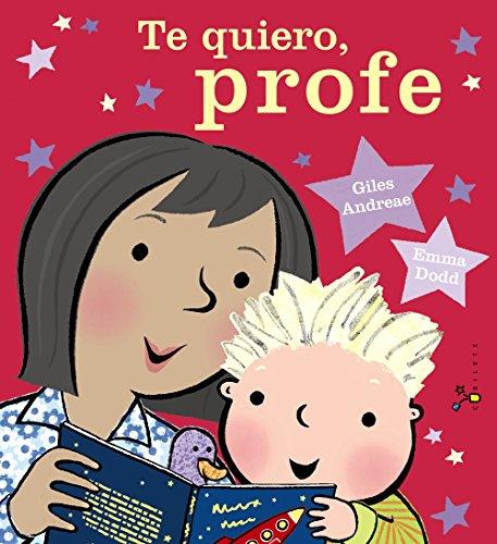 Te quiero, profe (Castellano - A PARTIR DE 3 AÑOS - ALBUMES - Cubilete)