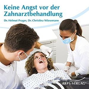 Keine Angst vor der Zahnarztbehandlung Hörbuch