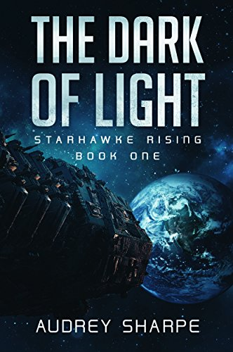 The Dark of Light (Starhawke Rising Book 1)