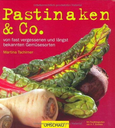 Pastinaken & Co: von fast vergessenen und längst bekannten Gemüsesorten