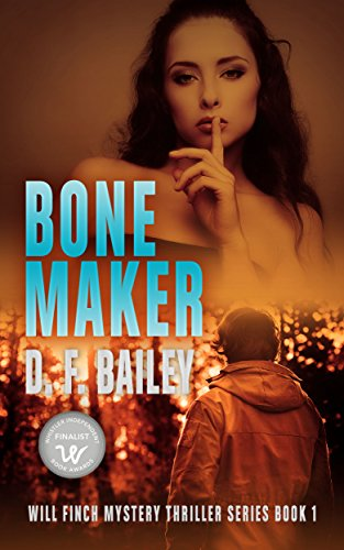 Bone Maker: Will Finch Mystery Thriller Series Book 1 by [Bailey, D. F.]