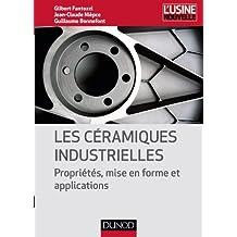Les céramiques industrielles : Propriétés, mise en forme et applications (Mécanique et matériaux) (French Edition)