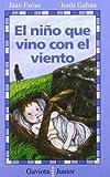 img - for El Nino Que Vino Con El Viento (Spanish Edition) book / textbook / text book