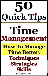 Time Management-5o Tips on How to Manage Time Better, Techniques, Strategies and Skills. (English Edition)