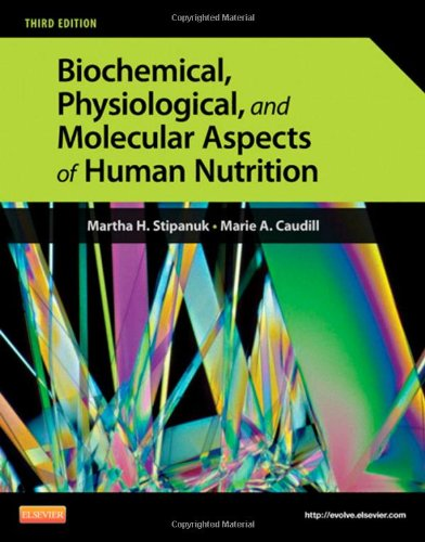 Biochemical, Physiological, and Molecular Aspects of Human Nutrition, 3e by Brand: Saunders