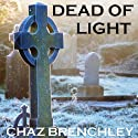 Dead of Light Audiobook by Chaz Brenchley Narrated by James Patrick Cronin