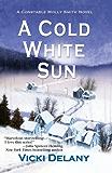 A Cold White Sun: A Constable Molly Smith Mystery (Constable Molly Smith Series Book 6)