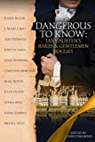 Dangerous to Know: Jane Austen's Rakes & Gentlemen Rogues (The Quill Collective Book 2)