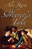 img - for The Sorcerer's Tale: Faith and Fraud in Tudor England book / textbook / text book