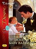 Billion-Dollar Baby Bargain (Billionaires And Babies Book 7)