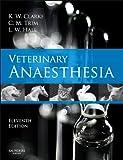 Veterinary Anaesthesia, 11e, Kathy W. Clarke MA  VetMB  DVA  DVetMed  MRCVS, Cynthia M. Trim BVSc  MRCVS  DVA  DACVA  DECVA , 0702027936