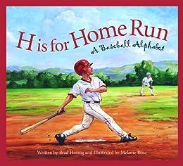 H is for Home Run: A Baseball Alphabet (Sports Alphabet) by [Herzog, Brad]