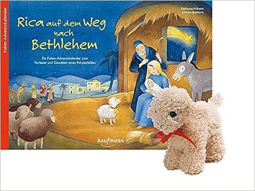 Adventskalender mit ... Kinder // Ein Buch zum Vorlesen und Basteln Rica auf dem Weg nach Bethlehem Ein Folien-Adventskalender zum Vorlesen und Gestalten eines Fensterbildes mit Stoffschaf