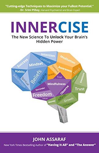 Innercise: The New Science to Unlock Your Brain's Hidden Power (All Literature Shows Us The Power Of Emotion)