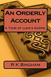 An Orderly Account: A Tour of Luke's Gospel