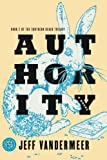 img - for Authority: A Novel (The Southern Reach Trilogy) book / textbook / text book