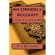 An Orderly Account: A Tour of Luke's Gospel