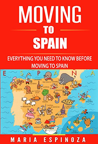 42340d82593 Moving to Spain: Everything You Need To Know before Moving to Spain by  [Espinoza