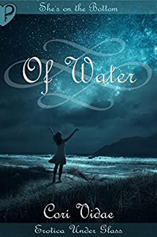 Of Water (Erotica Under Glass) by [Vidae, Cori]