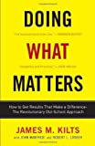 img - for Doing What Matters: How to Get Results That Make a Difference - The Revolutionary Old-School Approach by James M. Kilts (2010-01-05) book / textbook / text book