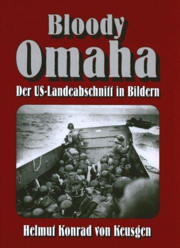 Bloody Omaha: Der US-Landeabschnitt in Bildern (D-Day-Serie)