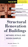 Structural Renovation of Buildings: Methods, Details, & Design Examples: Methods, Details, & Design Examples (McGraw-Hill Professional Engineering)
