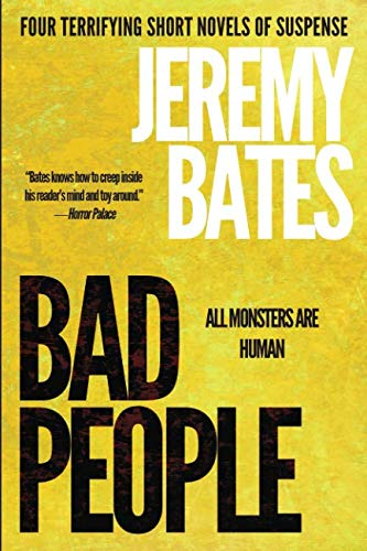 Book cover from Bad People: Four terrifying short novels of suspense by Jeremy Bates