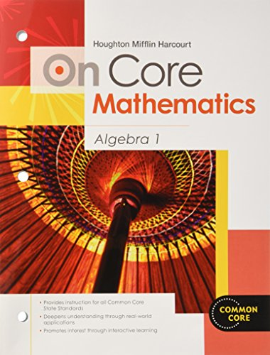 Houghton Mifflin Harcourt On Core Mathematics: Student Worktext Algebra 1 2012