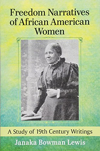Search : Freedom Narratives of African American Women: A Study of 19th Century Writings