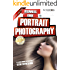 Beginners Guide to Portrait Photography (Beginners Guide to Photography Book 3)