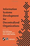 Information Systems Development for Decentralized Organizations : Proceedings of the IFIP Working Conference on Information Systems Development for Decentralized Organizations 1995, Soelvberg, Arne and Krogstie, John, 1475754914