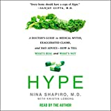 #10: Hype: A Doctor's Guide to Medical Myths, Exaggerated Claims, and Bad Advice - How to Tell What's Real and What's Not
