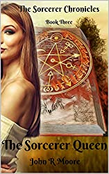 The Sorcerer Queen: Book Three: The Sorcerer Chronicles
