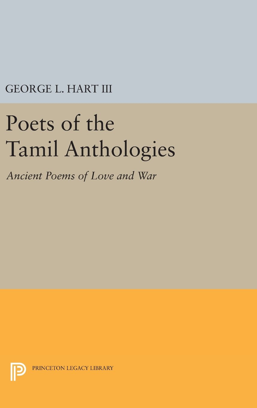 Poets of the Tamil Anthologies: Ancient Poems of Love and