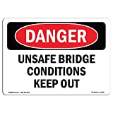 OSHA Danger Sign - Unsafe Bridge Conditions Keep Out | Choose from: Aluminum, Rigid Plastic Or Vinyl Label Decal | Protect Your Business, Construction Site, Warehouse & Shop Area |  Made in The USA
