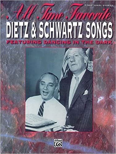 All Time Favourite Dietz And Schwartz Songs Featuring Dancing In The